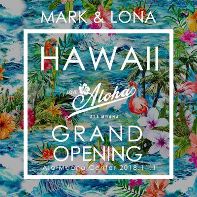 マーク&ロナHAWAII 海外直営店オープン!