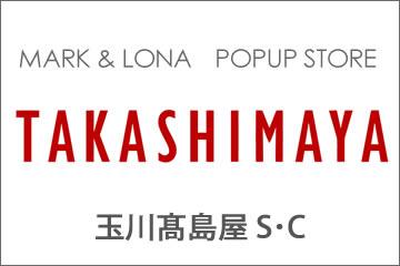 玉川髙島屋ポップアップストア MARK & LONA